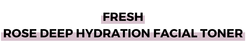 FRESH ROSE DEEP HYDRATION FACIAL TONER (1).png