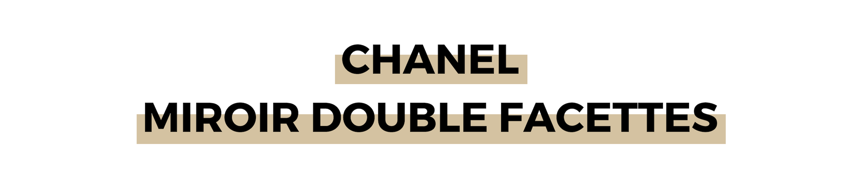 CHANEL MIROIR DOUBLE FACETTES.png