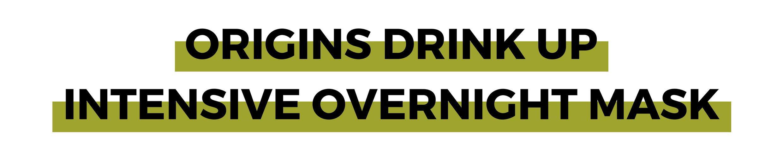 ORIGINS DRINK UP INTENSIVE OVERNIGHT MASK.png