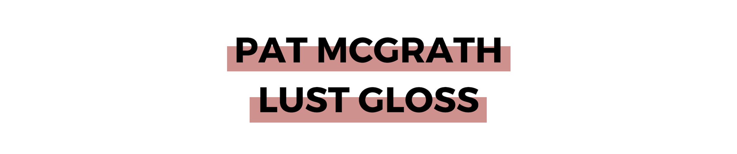 PAT MCGRATH LUST GLOSS.png