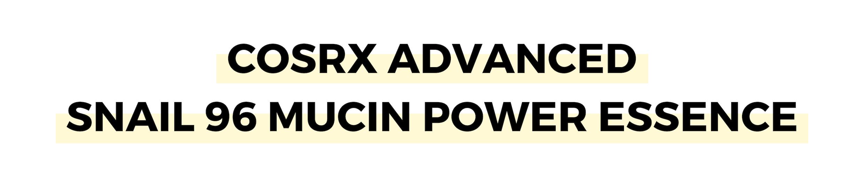 COSRX ADVANCED SNAIL 96 MUCIN POWER ESSENCE.png