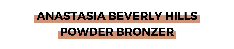 ANASTASIA BEVERLY HILLS POWDER BRONZER.png