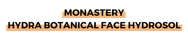MONASTERY HYDRA BOTANICAL FACE HYDROSOL.png