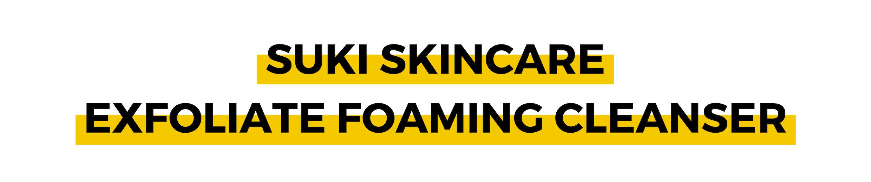 SUKI SKINCARE EXFOLIATE FOAMING CLEANSER.png