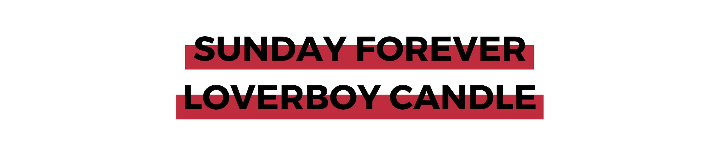 SUNDAY FOREVER LOVERBOY CANDLE (1).png