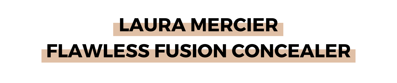 LAURA MERCIER FLAWLESS FUSION CONCEALER.png