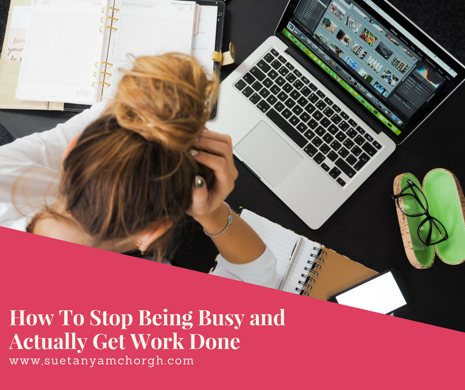 How To Stop Being Busy and Actually Get Work Done.png