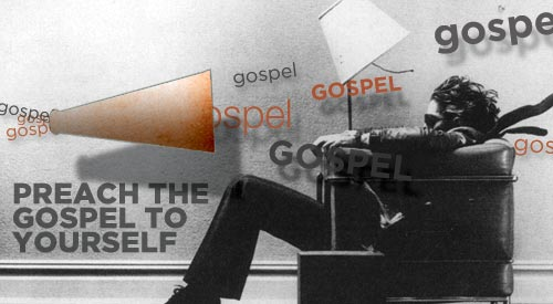 blog-preach-the-gospel-to-yourself11.jpg