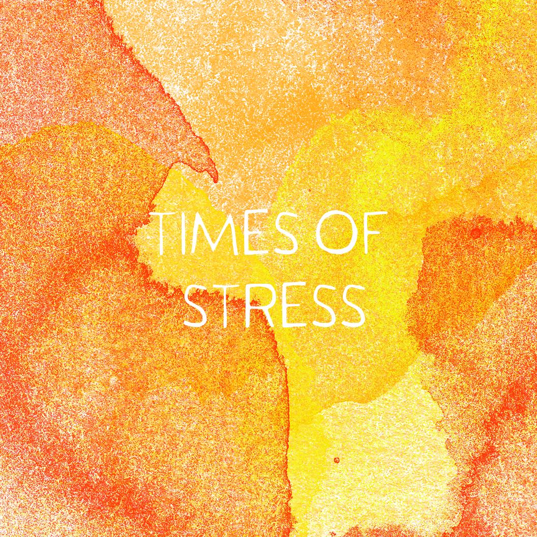 timesofstress.jpg