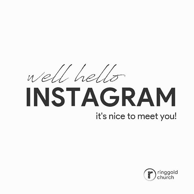 What up Instagram?! #itsnicetomeetyou #ringgoldchurch