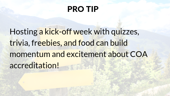 Pro-tip_ hosting a kickoff week with quizzes, trivia, freebies, and food can build momentum and excitement about COA accreditation!
