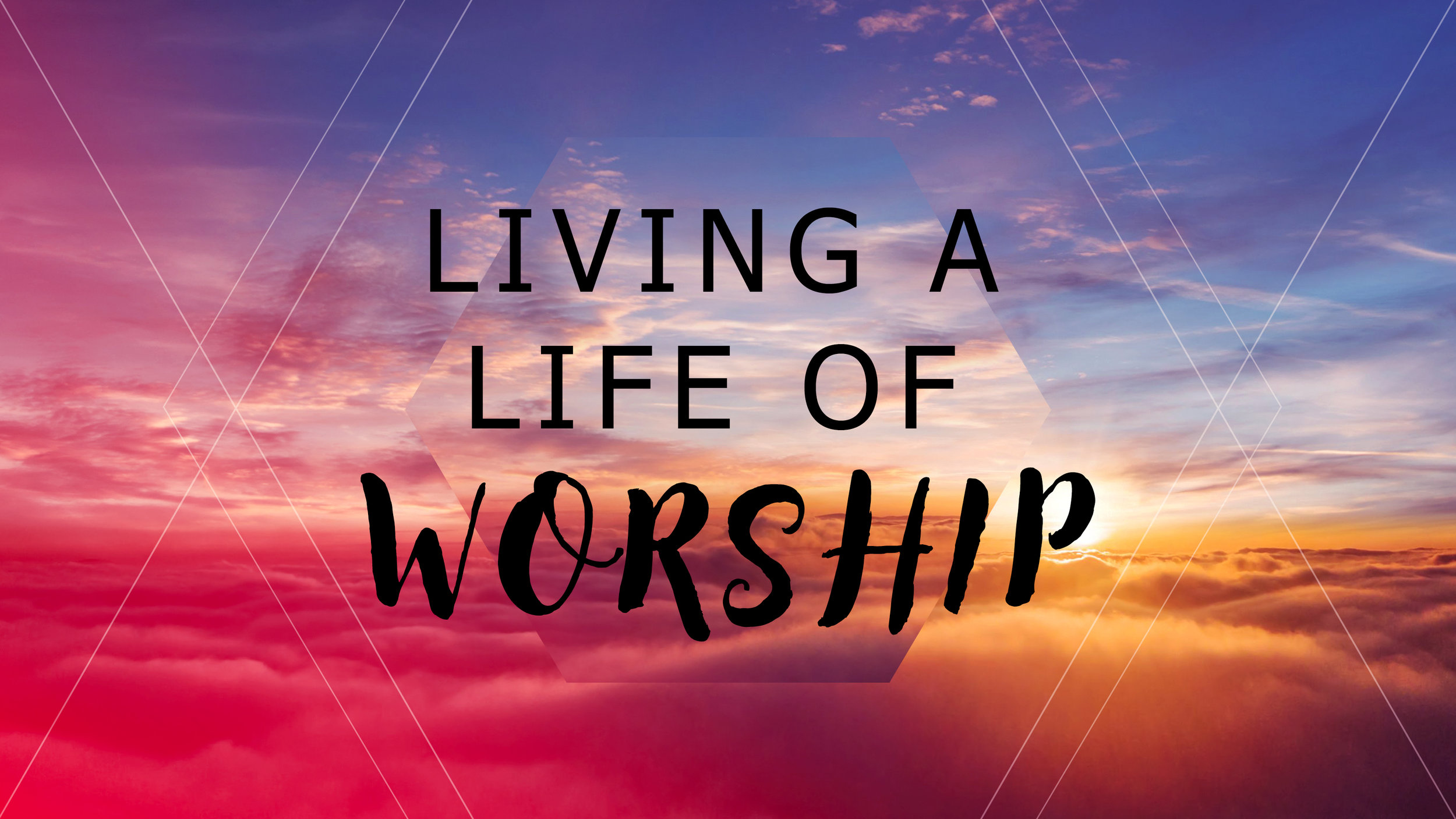 Living a Life of Worship BANNER.jpg