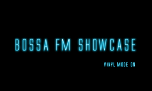BOSSA FM SHOWCASE2_500x300.jpg