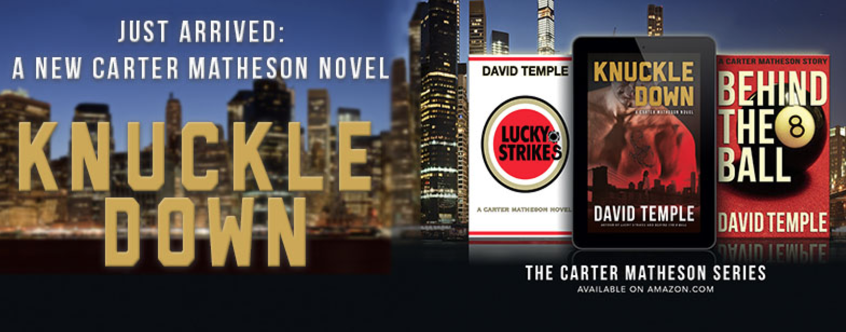 The Carter Matheson Series: LUCKY STRIKES, BEHIND THE 8 BALL and KNUCKLE DOWN