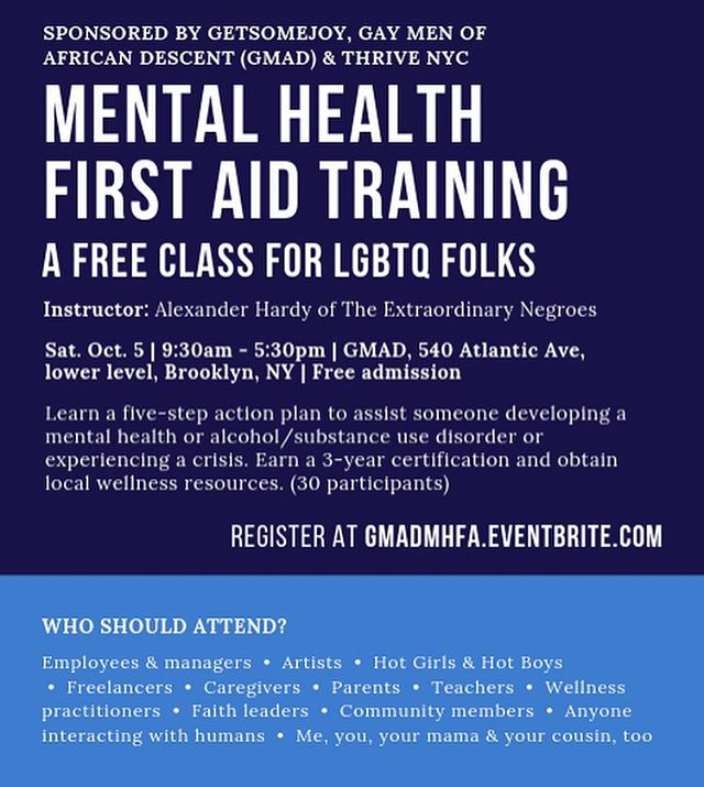 Oh, hey. @coloredboy teamed up with GMAD & Thrive NYC to offer a free #MentalHealthFirstAid training next Saturday 10/5 in Brooklyn for LGBTQ folks.  With Mental Health First Aid, you'll learn signs & symptoms of someone developing a mental health or substance use disorder or experiencing a crisis and a 5-step action plan to help them. Participants will discuss about the impact of stigmas & bi-/queer-/homo-/transphobia & institutional hateratjon in the dancerie, shifting our language around mental illness, and available local & nationwide wellness resources. It's a good time. There will be snacks and refreshments.  Register @ gmadmhfa.eventbrite.com. Hope to see you there. #mhfa #mentalhealth #depression #firstaid #brooklyn #lgbtq #wellness #healing #mentalhealthfirstaid #joy #anxiety #ptsdawareness #community #nycevents #lgbtqnyc