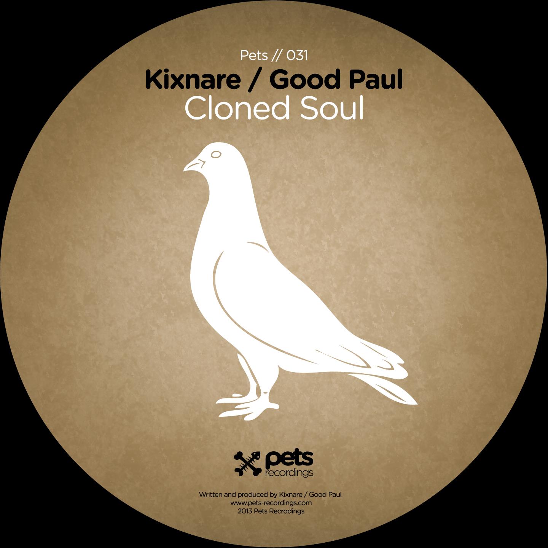 Kixnare / Good Paul - Cloned Soul EP [PETS031]