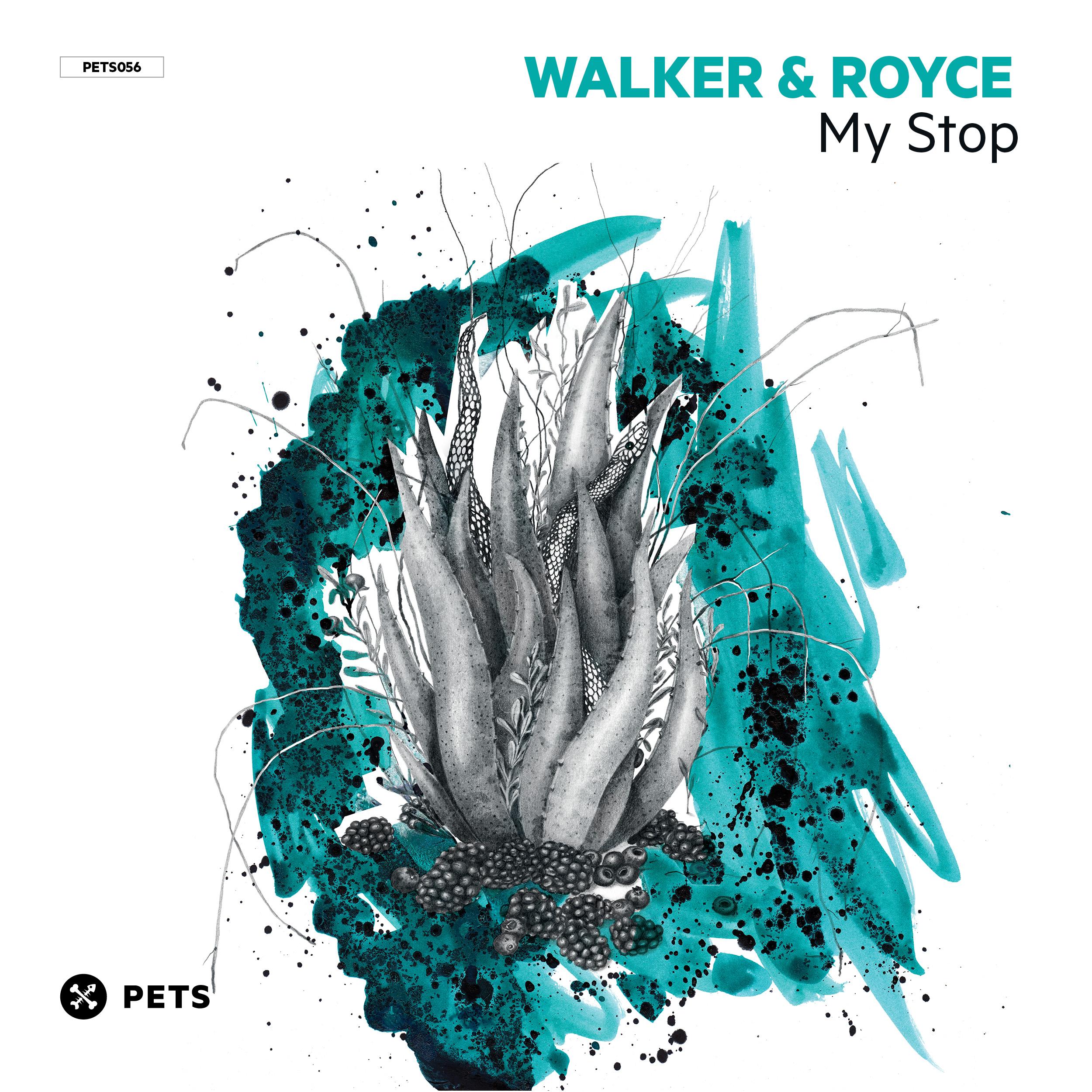 Walker & Royce - My Stop EP [PETS056]