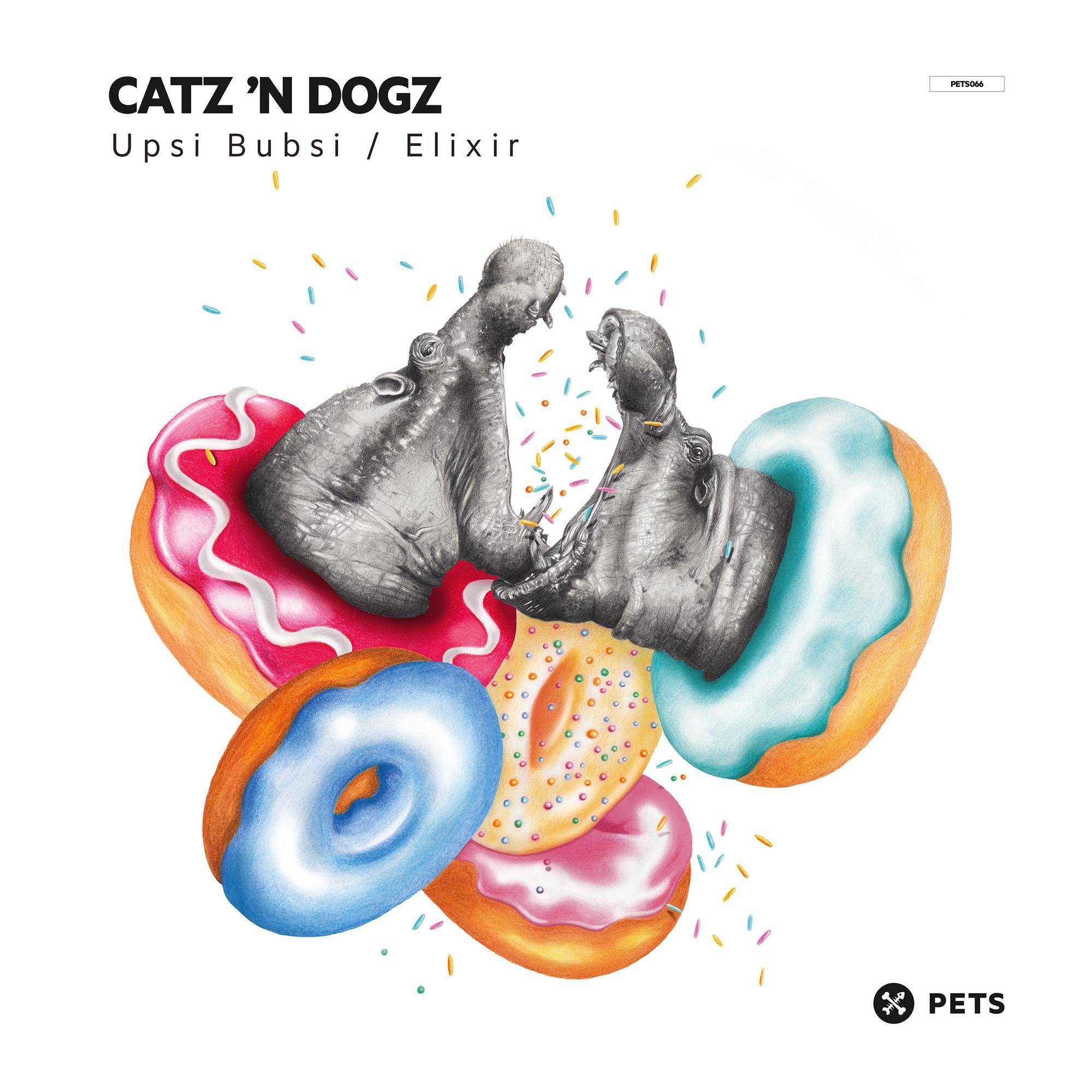 Catz 'n Dogz - Upsi Bubsi / Elixir [PETS066]