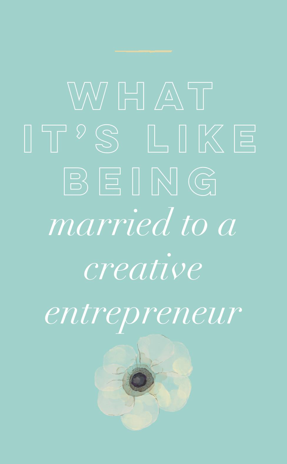 What it s like being married to a creative entrepreneur