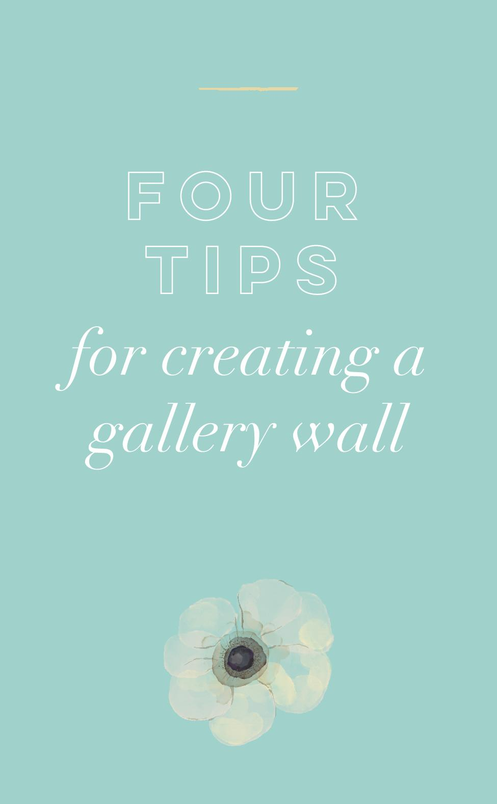 Four Tips for Creating A Gallery Wall.jpg