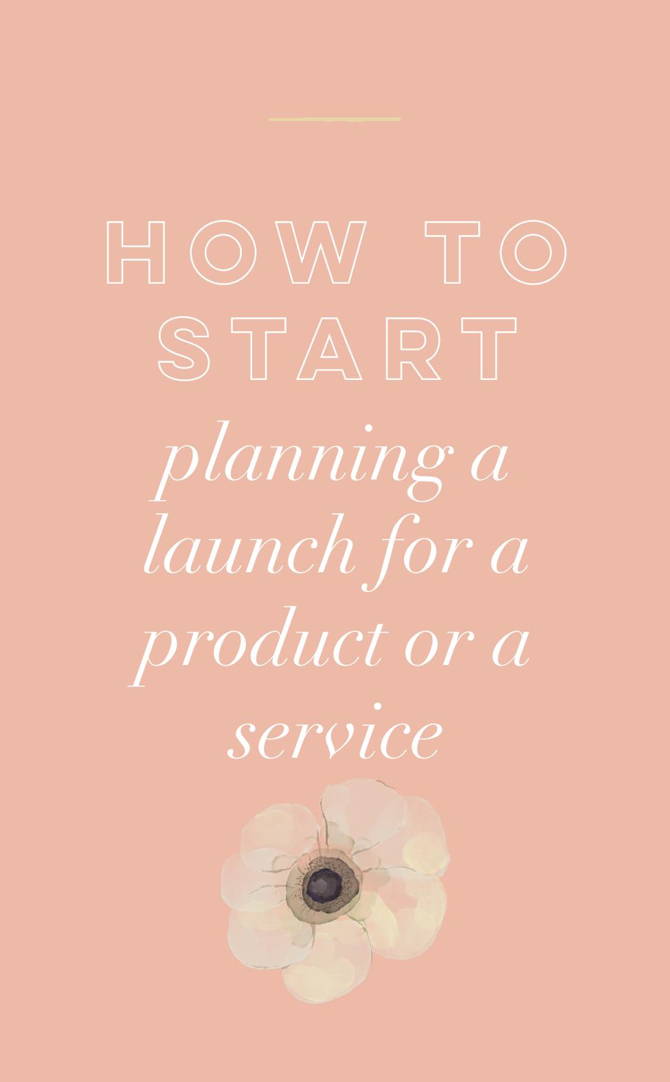 How to Start Planning a Launch for a Product or a Service.jpg