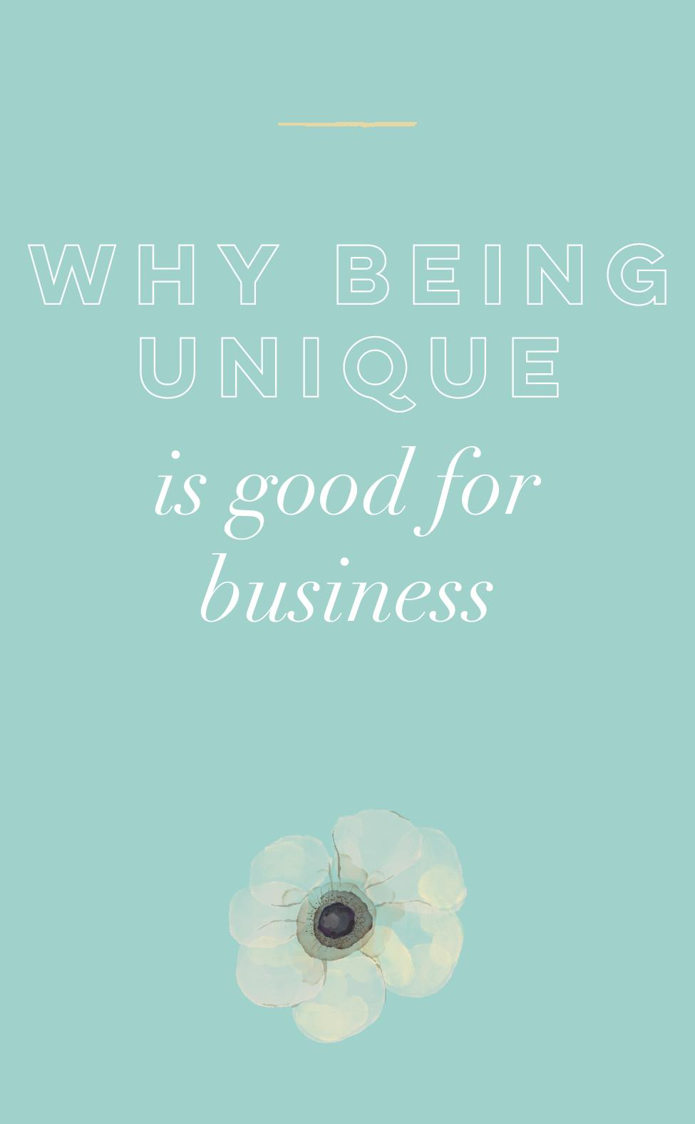 Why Being Unique is Good for Business.jpg