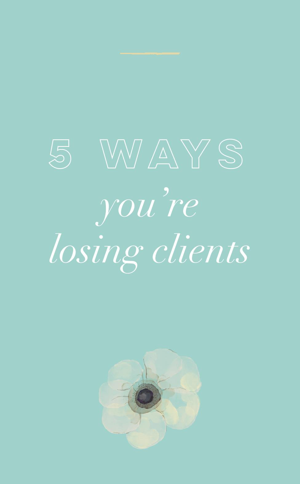 5 Ways You re Losing Clients.jpg