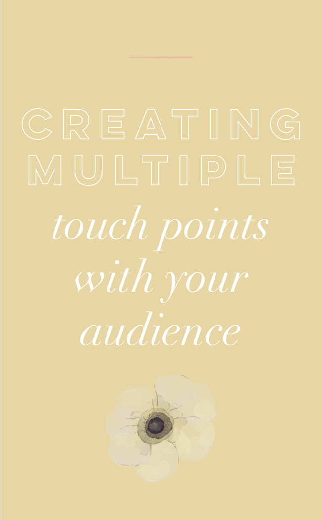 Creating Multiple Touch Points with Your Audience-1.jpg
