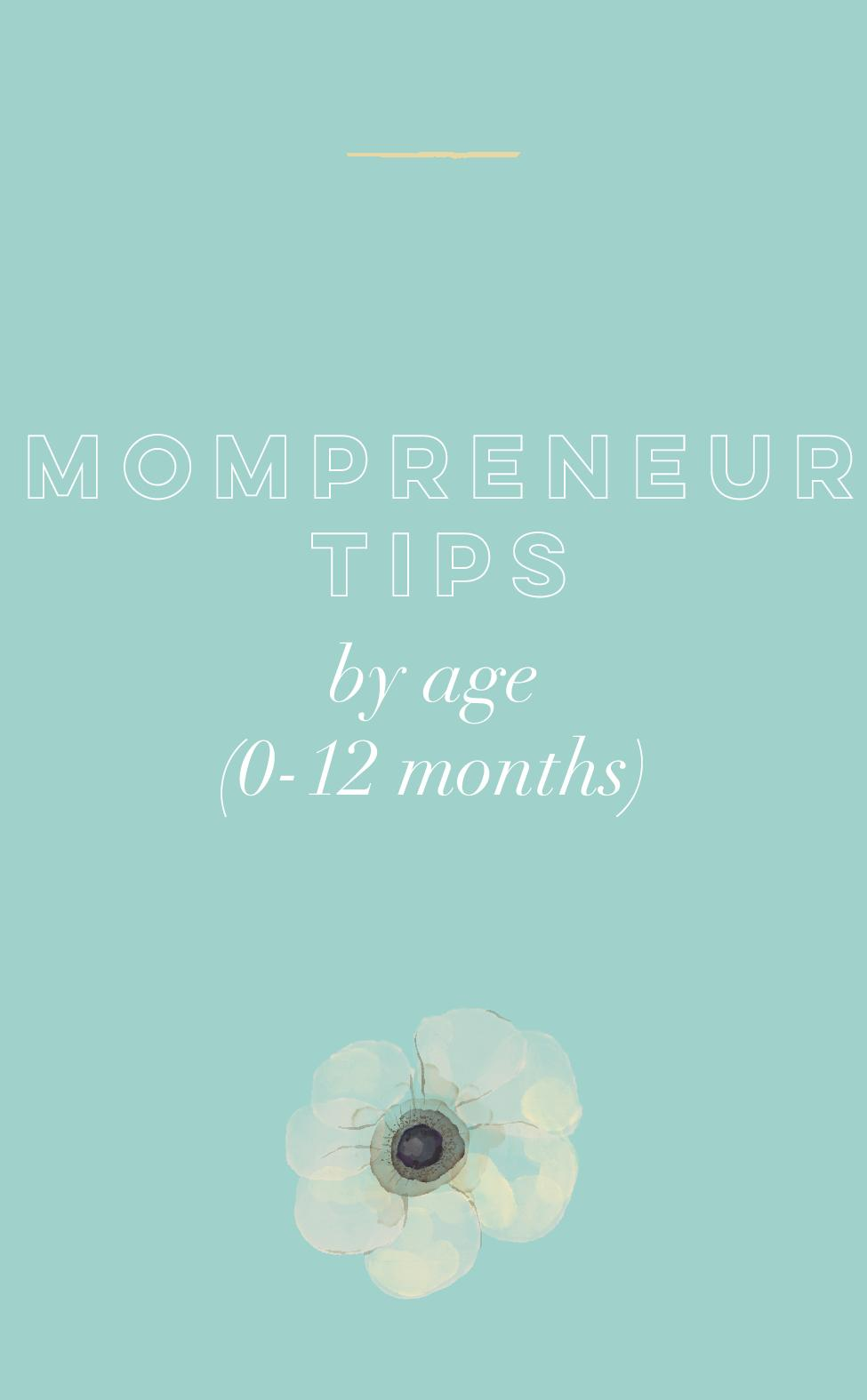 Mompreneur Tips By Age (0-12 months).jpg