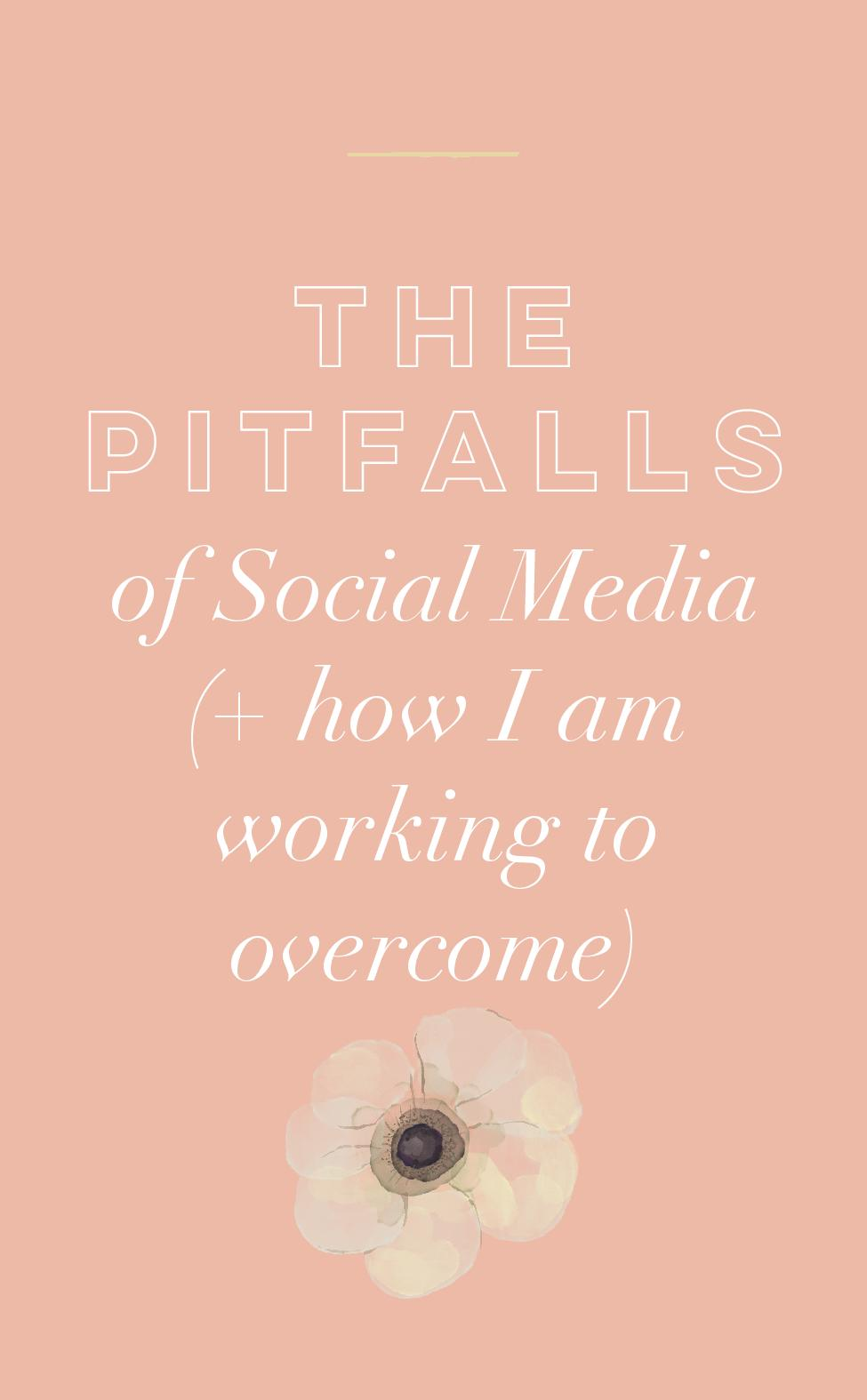 The Pitfalls of Social Media (and how I am working to overcome).jpg