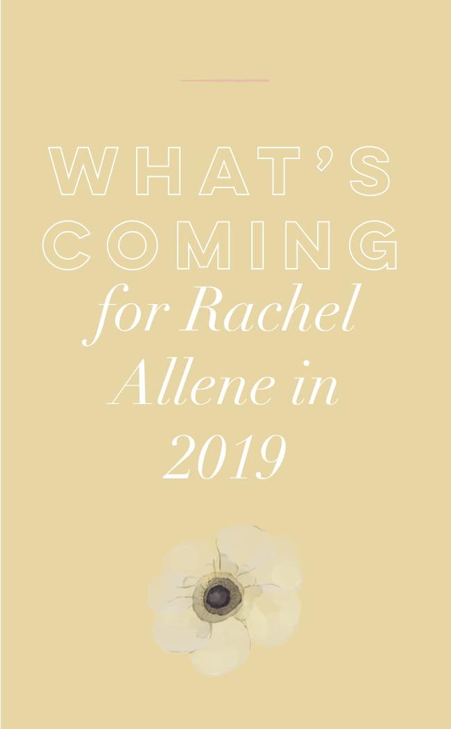 What's Coming for Rachel Allene in 2019-1.jpg