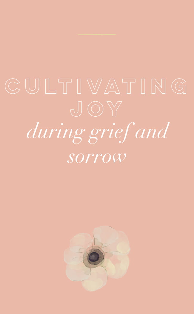 Cultivating Joy During Grief and Sorrow-1.jpg