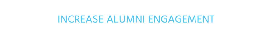 Increase alumni engagement