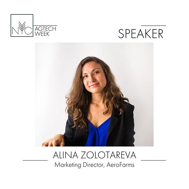 Alina Zolotareva is the Marketing Director at @AeroFarms a leading clean-technology company that builds and operates responsible, state-of-the-art indoor vertical farms around the world, enabling local production and transforming agriculture. Alina will be spekaing at the Agtech as Consumer Education panel on 9/26. #nycagtechweek2019