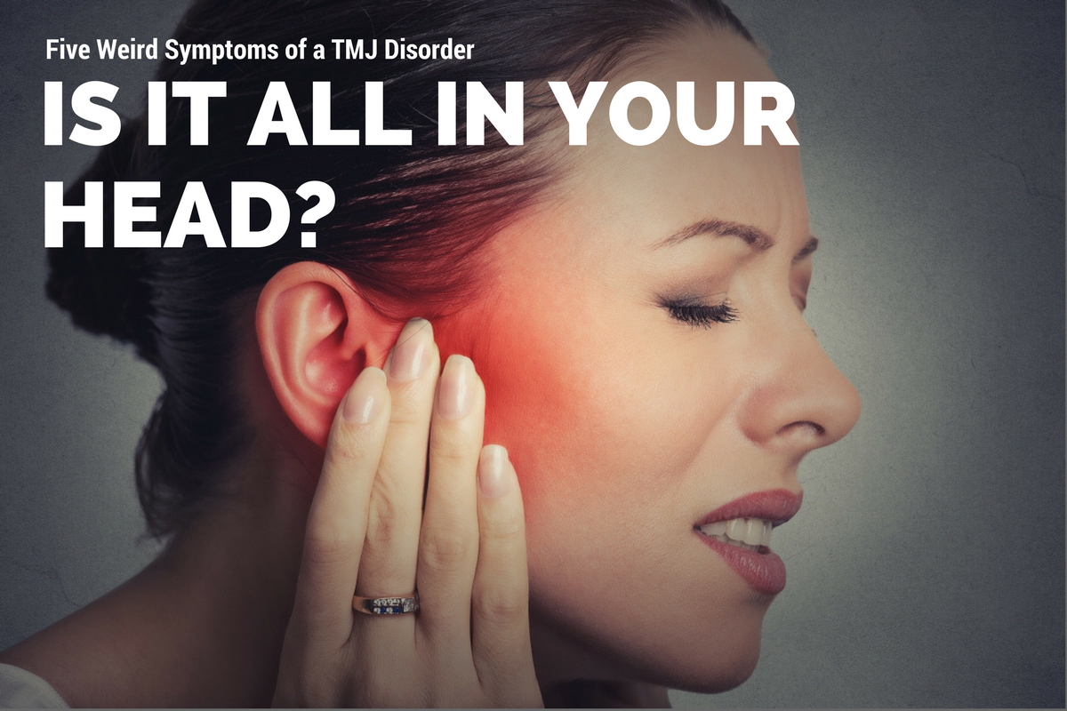 Is It All in Your Head? | TMJ Disorder (updated 3/15/2019