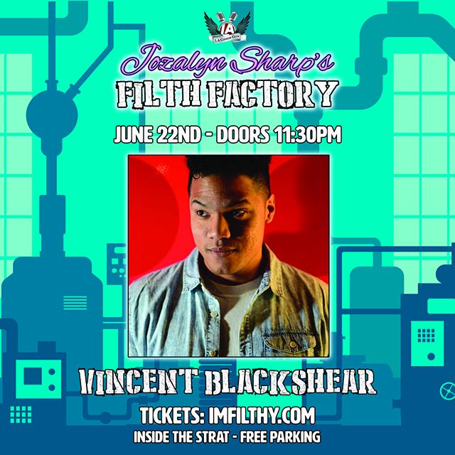 MEET THIS MONTH'S LINEUP! ___________ Up and coming comedian Vincent Blackshear is quickly becoming a favorite in the Las Vegas comedy scene. He's a regular at the LA comedy club & uses his punchline heavy style to crack people up on a nightly bases.
