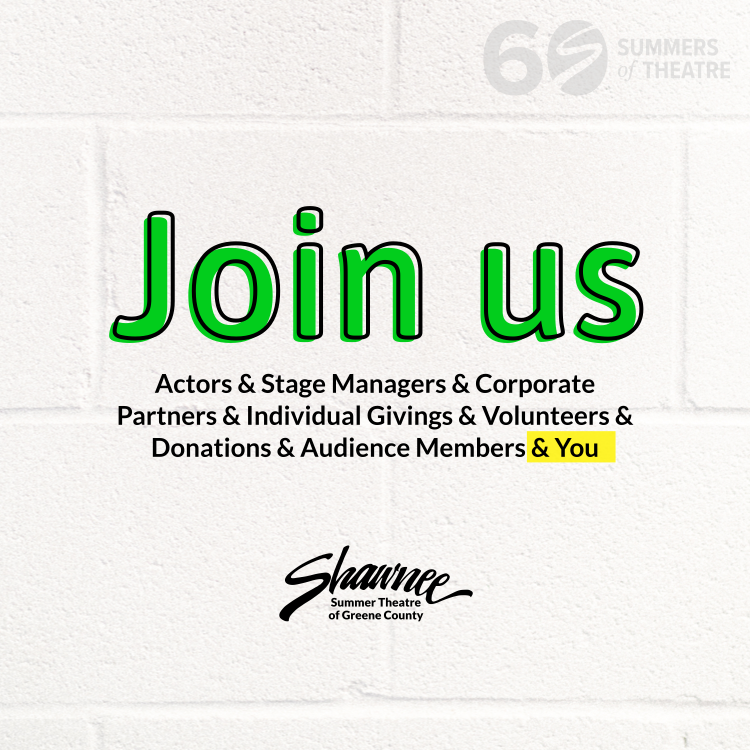 Be a part of our 60th season. - There's a way for everyone to be involved with our season this year. Whether it's acting in a show or becoming a corporate partner or volunteering, read on for opportunities to be a part of the Shawnee this year.