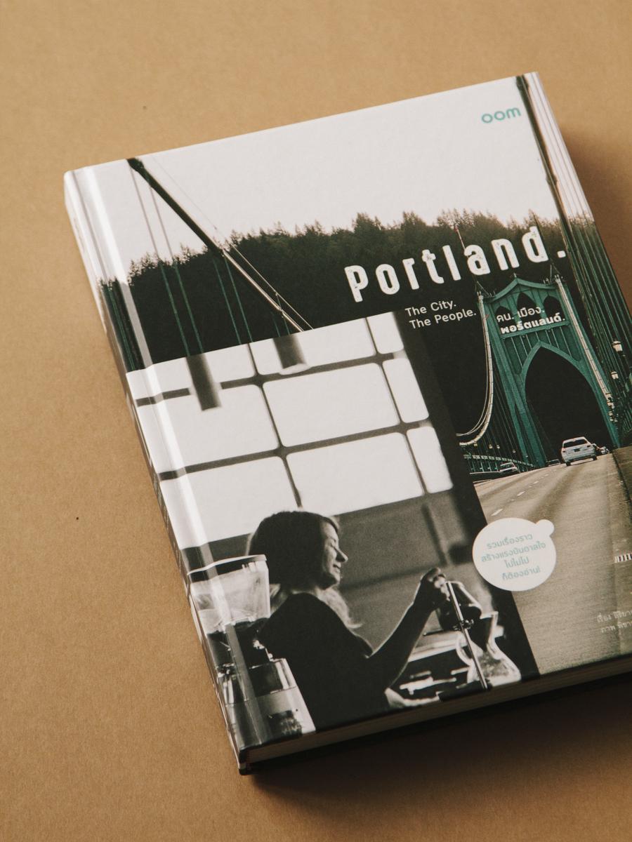 OOM Book : Portland  The story of portland people  2016  http://www.oomlifestylebook.com  FB :OOMBooks