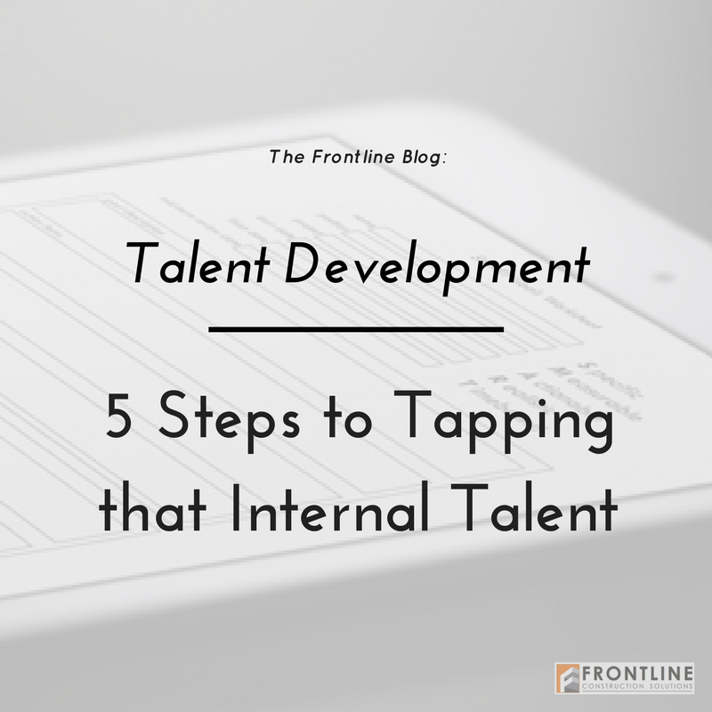 5 ways to develop internal talent, goal setting, development, construction training, labor