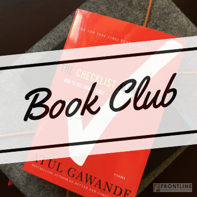 checklist manifesto, construction, atul gawande, get things right, frontline construction solutions, book club, reading, planning