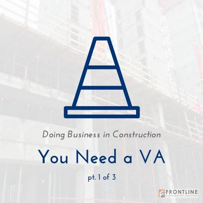 hiring a va construction assistant small business frontline