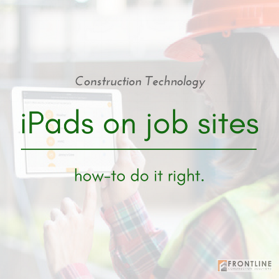 frontline construction small contractor ipad technology daily reports
