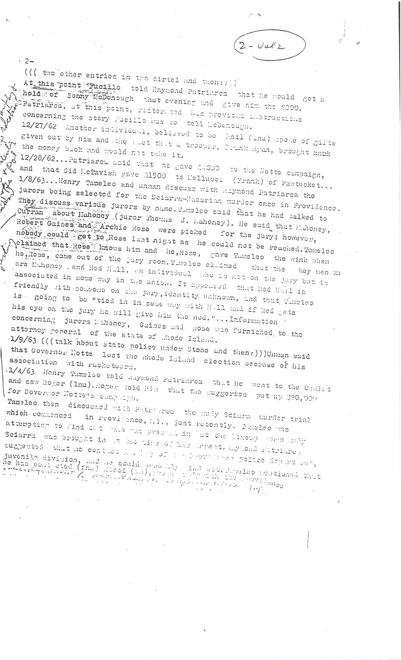An excerpt from secret FBI wiretaps that recorded conversations at mob boss Raymond Patriarca's Providence headquarters. This document summarizes the most significant parts of the conversations. In one note, dated 12/28/62,Patriarca is overheard saying he gave $4,000 to the campaign of politician John A. Notte. Notte was the governor of Rhode Island from 1961 through 1963. Patriarca recognized the importance of having influence in high places.