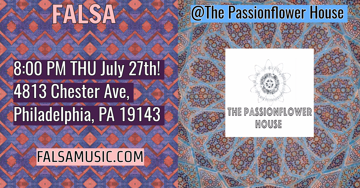Falsa @ The PassionFlower House (4813 Chester Ave)