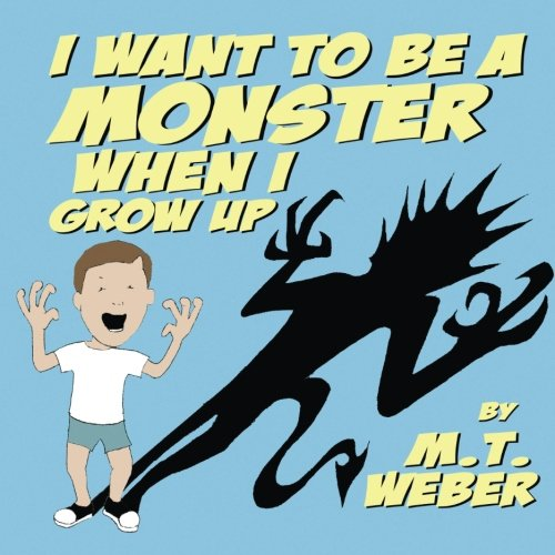 I Want To Be A Monster When I Grow Up.jpg