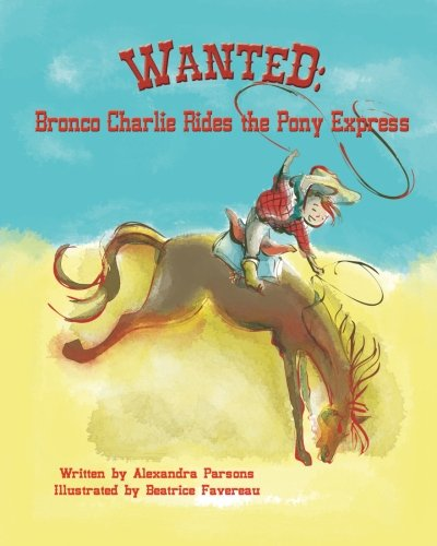 Wanted Bronco Charlie Rides the Pony Express.jpg