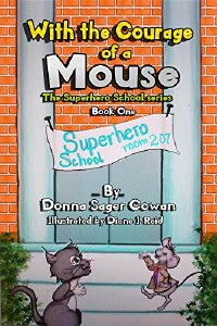 With the Courage of a Mouse, The Superhero School series.jpg