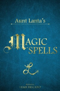 Aunt Lanta's Magic Spells.jpg