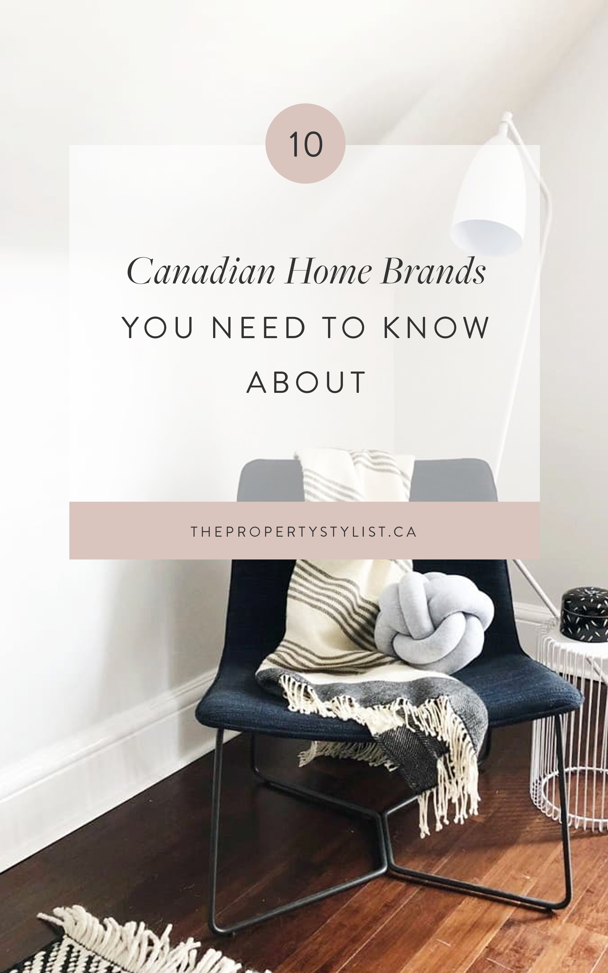 Ten Canadian Decor Brands You Need To Know About The Property Stylist