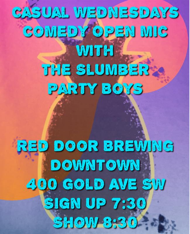 Casual Wednesdays at Red Door Brewing   Wednesdays at 7:30  Alright kids: new name, same place, $1 off drinks for comics.  Sign up 7:30, show 8:30.We can't wait to see you.